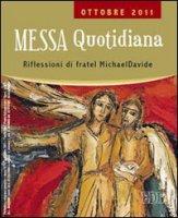 Messa quotidiana. Riflessioni di fratel MichaelDavide. Ottobre 2011 di fratel MichaelDavide su LibreriadelSanto.it