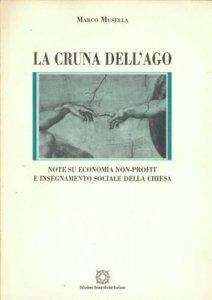 Copertina di 'La cruna dell'ago. Note su economia non-profit e insegnamento sociale della Chiesa'
