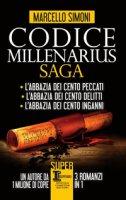 Codice Millenarius saga: L'abbazia dei cento peccati-L'abbazia dei cento delitti-L'abbazia dei cento inganni - Simoni Marcello