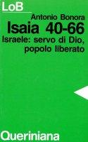Isaia 40-66. Israele: servo di Dio, popolo liberato - Bonora Antonio