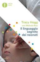 Il linguaggio segreto dei neonati - Hogg Tracy, Blau Melinda
