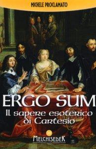 Copertina di 'Ergo sum. Il sapere esoterico di Cartesio'