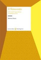 Il Novecento. Dall'età dell'Imperialismo alla globalizzazione - Vittoria Albertina
