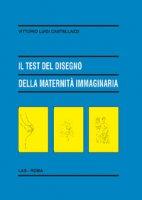 Il test del disegno della maternità immaginaria - Castellazzi Vittorio Luigi