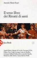 Il terzo libro dei ritratti di santi - Sicari Antonio Maria