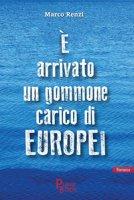 È arrivato un gommone carico di europei - Renzi Marco