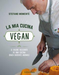 Copertina di 'La mia cucina vegan'