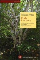 L' Italia è un bosco. Storie di grandi alberi con radici e qualche fronda - Fratus Tiziano