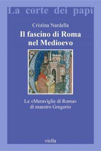 Copertina di 'Il fascino di Roma nel Medioevo'