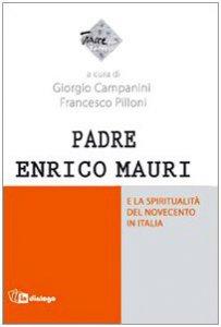 Copertina di 'Padre Enrico Mauri e la spiritualità del primo Novecento in Italia'