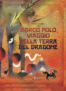 Copertina di 'Marco Polo. Viaggio nella terra del dragone'
