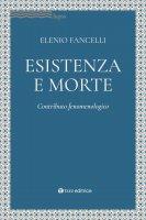 Esistenza e morte - Elenio Fancelli