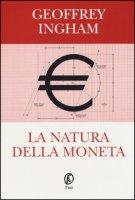 La natura della moneta - Ingham Geoffrey