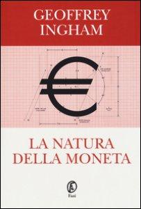 Copertina di 'La natura della moneta'