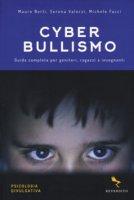 Cyberbullismo - Mauro Berti, Serena Valorzi,  Michele Facci
