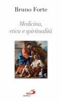 Medicina, etica e spiritualità - Bruno Forte