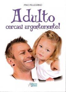 Copertina di 'Adulto cercasi urgentemente'