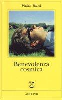 Benevolenza cosmica - Bacà Fabio