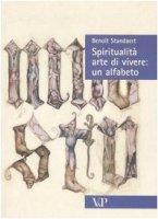 Spiritualità arte di vivere: un alfabeto - Benoît Standaert