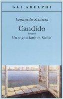 Candido ovvero Un sogno fatto in Sicilia - Sciascia Leonardo