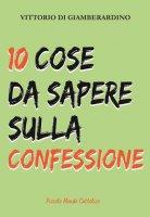 10 cose da sapere sulla confessione - Di Giamberardino Vittorio