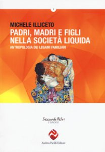 Copertina di 'Padri, madri e figli nella società liquida. Antropologia dei legami familiari'