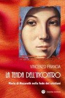 La tenda dell'incontro - Vincenzo Francia