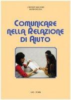 Comunicare nella relazione di aiuto - Macario Lorenzo, Rocchi Maria