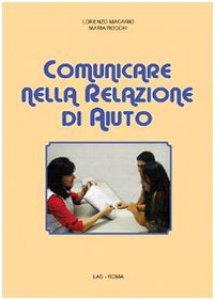 Copertina di 'Comunicare nella relazione di aiuto'