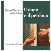 Il dono e il perdono - Enzo Bianchi