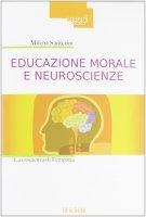 Educazione morale e neuroscienze. La coscienza dell'empatia. - Milena Santerini