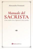 Il manuale del sacrista - Alessandro Fortunati