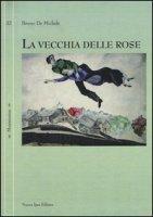 La vecchia delle rose - De Michele Bruno