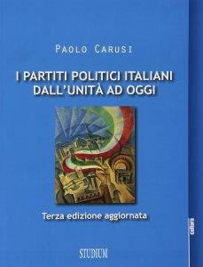 Copertina di 'I partiti politici italiani dall'Unità ad oggi'