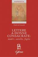 Lettere a donne consacrate: madri, sorelle, figlie - Charles de Foucauld