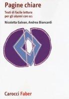 Pagine chiare. Testi di facile lettura per gli alunni con BES - Galvan Nicoletta, Biancardi Andrea