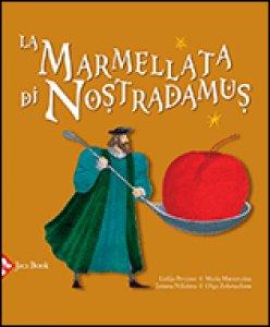 Copertina di 'La marmellata di Nostradamus'