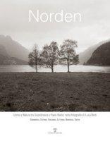 Norden. Uomo e natura tra Scandinavia e paesi baltici nelle fotografie di Luca Berti. Danimarca, Estonia, Finlandia, Lettonia, Norvegia, Svezia