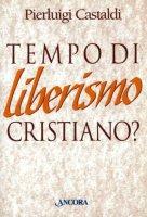 Tempo di liberismo cristiano? Mercato di solidarietà nel mondo della Centesimus annus - Castaldi Pierluigi