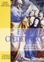 E molti credettero. La gioia della fede nell'annuncio della prima comunità cristiana - Azione Cattolica Ambrosiana