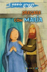 Copertina di 'Pregare con Maria. Il piccolo gregge'