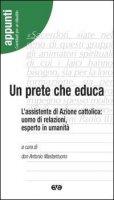 Un prete che educa - Antonio Mastantuono