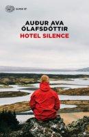 Hotel Silence - Ólafsdóttir Audur Ava