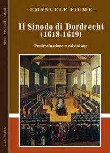 Copertina di 'Sinodo di Dordrecht (1618-1619). Predestinazione e calvinismo (Il)'