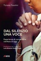 Dal silenzio una voce - Tiziano Tosolini