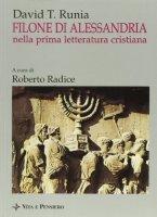 Filone di Alessandria nella prima letteratura cristiana. Uno studio d'insieme - Runia David T.