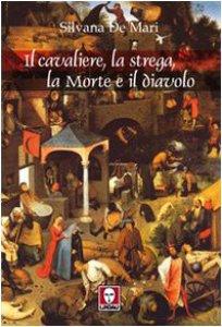 Copertina di 'Il cavaliere, la strega, la morte e il diavolo'