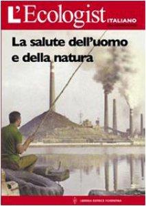 Copertina di 'L' ecologist italiano. Salute dell'uomo e della natura'