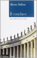Il Conclave - Alberto Melloni
