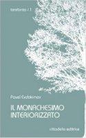 Il Monachesimo interiorizzato - Evdokimov Pavel